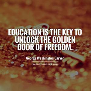 education-is-the-key-to-unlock-the-golden-door-of-freedom-quote-1
