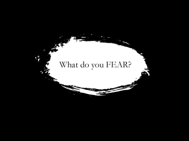 what-do-you-fear